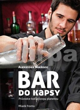 Mikšovic Alexander: Bar do kapsy - Průvodce koktejlovou planetou cena od 159 Kč