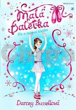 Darcey Bussell: Malá Baletka 2 - Ela a ledová kletba cena od 127 Kč