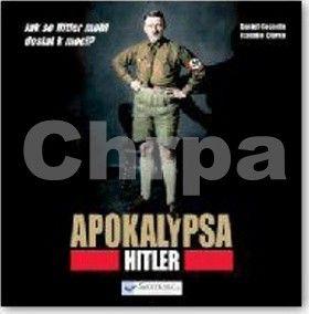 Isabelle Clarkeová, Daniel Costelle: Apokalypsa – Hitler cena od 155 Kč