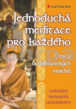 Henepola Gunaratana: Jednoduchá meditace pro každého - cesta buddhistických mnichů cena od 254 Kč