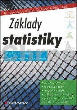 Jiří Neubauer, Marek Sedláček, Oldřich Kříž: Základy statistiky - Aplikace v technických a ekonomických oborech cena od 404 Kč