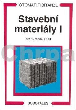 Tibitanzl Otomar: Stavební materiály I pro 1. ročník SOU cena od 132 Kč