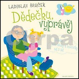 Ladislav Špaček, Jana Fernandes: Dědečku, vyprávěj - Etiketa pro kluky a holčičky od tří let + CD cena od 205 Kč