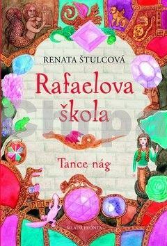 Renata Štulcová: Rafaelova škola - Tance nág cena od 207 Kč
