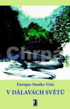 Enrique Stanko Vráz: V dálavách světů cena od 257 Kč