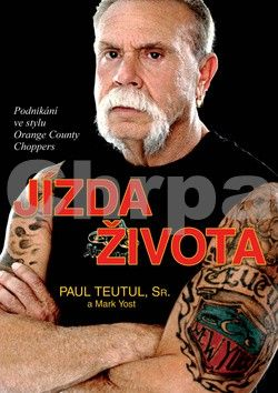 Paul Teutul, Mark Yost: Jízda života cena od 190 Kč