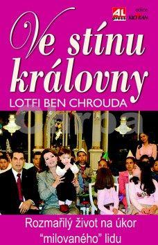 Chrouda Ben Lotfí: Ve stínu královny cena od 99 Kč