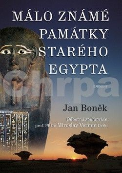 Jan Boněk: Málo známé památky starého Egypta cena od 286 Kč