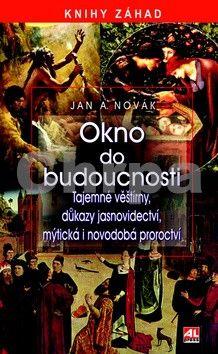 Jan A. Novák: Okno do budoucnosti cena od 231 Kč