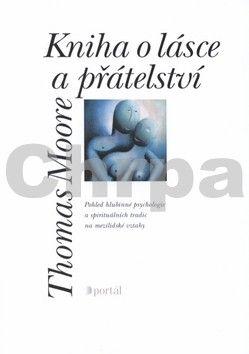 Thomas Moore: Kniha o lásce a přátelství cena od 243 Kč