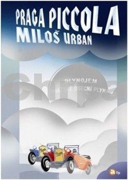 Miloš Urban: Praga piccola cena od 237 Kč