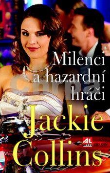 Jackie Collins: Milenci a hazardní hráči cena od 244 Kč