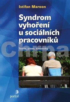 Joseph Maroon: Syndrom vyhoření u sociálních pracovníků cena od 189 Kč
