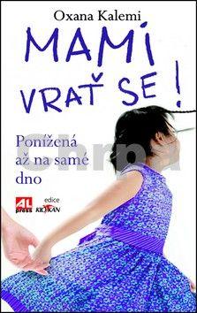 Oxana Kalemi: Mami, vrať se! cena od 149 Kč
