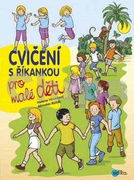 Helena Vévodová: Cvičení s říkankou pro malé děti cena od 155 Kč