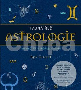 Roy Gillett: Tajná řeč astrologie cena od 299 Kč