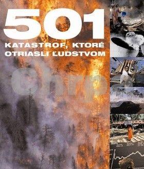SLOVART 501 katastrof, ktoré otriasli ľudstvom cena od 576 Kč