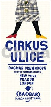 Dagmar Urbánková: Cirkus ulice cena od 193 Kč