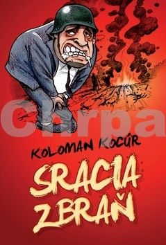 Koloman Kocúr: Sracia zbraň cena od 300 Kč
