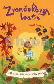 Liss Norton: Tajná skrýša veveričky Evičky - Zvončekový les cena od 192 Kč