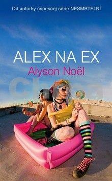 Alyson Noël: Alex na ex cena od 185 Kč