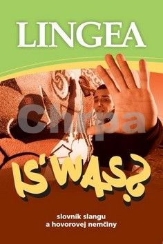 LINGEA-IS´ WAS?-Slovník slangu a hovorovej nemčiny cena od 199 Kč