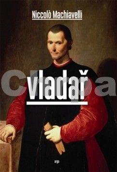 Niccolo Machiavelli: Vladař cena od 132 Kč