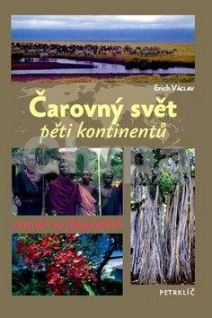 Václav Erich: Čarovný svět pěti kontinentů - Cestopis ve fotografiích cena od 129 Kč