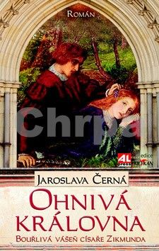 Jaroslava Černá: Ohnivá královna cena od 119 Kč