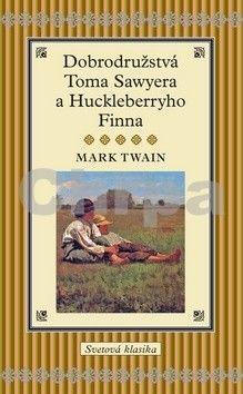 Mark Twain: Dobrodružstvá Toma Sawyera a Huckleberryho Finna cena od 311 Kč