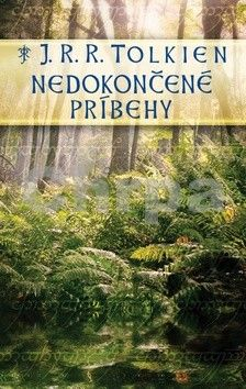J. R. R. Tolkien: Nedokončené príbehy cena od 393 Kč