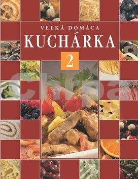 Veľká domáca kuchárka 2 cena od 550 Kč