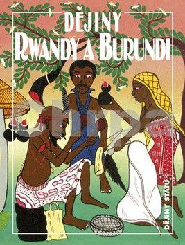 Jan Záhořík: Dějiny Rwandy a Burundi cena od 213 Kč