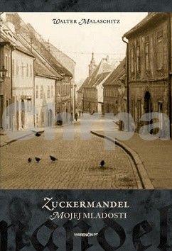 Walter Malaschitz: Zuckermandel mojej mladosti cena od 257 Kč