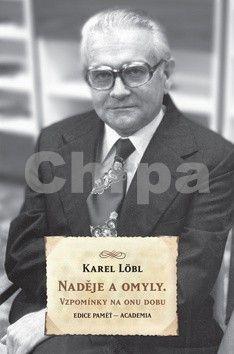 Löbl Karel: Naděje a omyly - Vzpomínky na onu dobu cena od 664 Kč