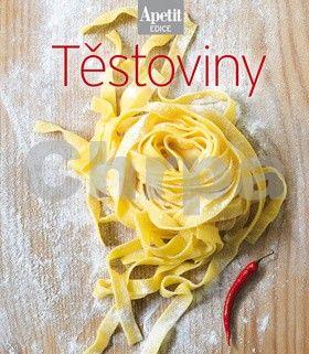 redakce časopisu Apetit: Těstoviny (Edice Apetit) cena od 232 Kč