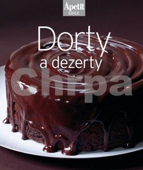 redakce časopisu Apetit: Dorty a dezerty (Edice Apetit) cena od 211 Kč