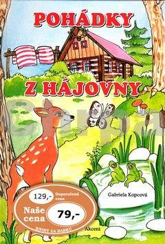 Gabriela Kopcová, Ludmila Šnajderová: Pohádky z hájovny cena od 62 Kč