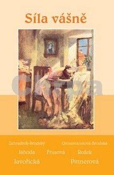 Vlasta Javořická, Vlasta Pittnerová: Síla vášně soubor povídek cena od 156 Kč