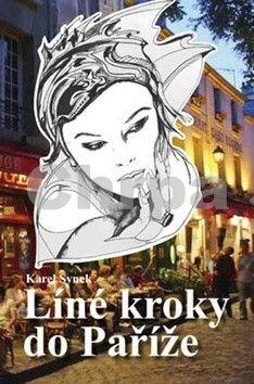 Karel Synek: Líné kroky do Paříže cena od 152 Kč