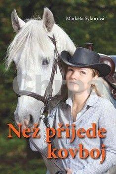 Markéta Sýkorová: Než přijde kovboj cena od 137 Kč