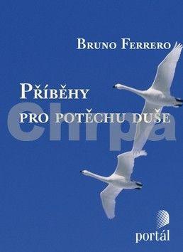 Bruno Ferrero: Příběhy pro potěchu duše cena od 82 Kč