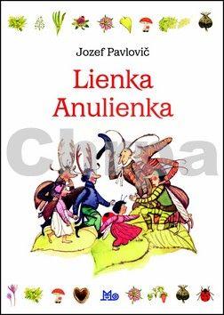 Jozef Pavlovič: Lienka Anulienka cena od 132 Kč