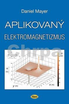 Adrian Mayer: Aplikovaný elektromagnetizmus - 2. vydání cena od 329 Kč