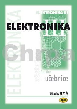 Miloslav Bezděk: Elektronika III. - učebnice - 2. vydání cena od 193 Kč