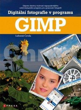 Lubomír Čevela: Digitální fotografie v programu GIMP cena od 216 Kč