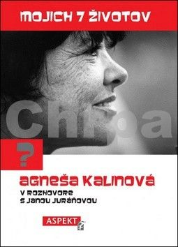 Agneša Kalinová: Mojich 7 životov cena od 186 Kč