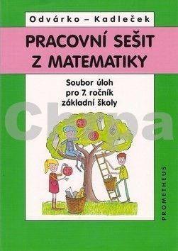 Oldřich Odvárko, Jiří Kadleček: Matematika pro 7. roč. ZŠ - Pracovní sešit,sbírka úloh přepracované vydání cena od 117 Kč