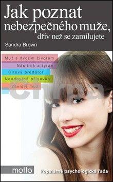 Sandra Brown: Jak poznat nebezpečného muže, dřív (...) cena od 171 Kč