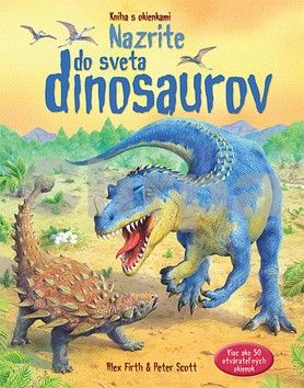 Alex Firth, Peter Scott: Nazrite do sveta dinosaurov cena od 260 Kč